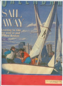 Sailing with my captain, Jen (Kelly) Cortesi, on the Charles in 1996.  Pictured on the cover of Boston Globe Magazine, April 26. 1996.